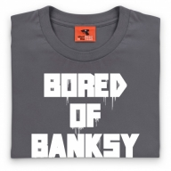 Bored of Banksy T Shirt