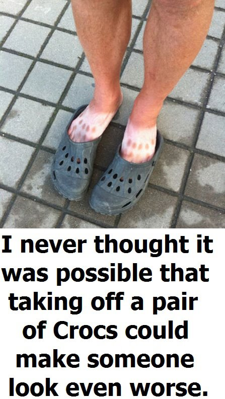 just when you thought a pair of crocs couldn t make you look any worse the poke