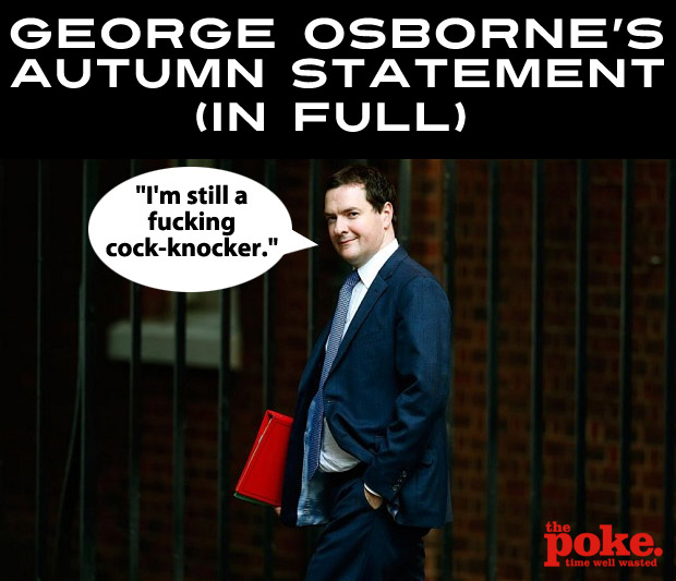 George Osborne's Autumn Statement In Full The Poke