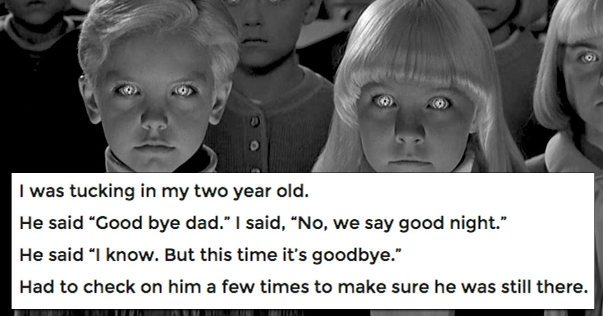 "Parents are sharing the ""creepiest things their children have said"" and it'll make your spine shiver"
