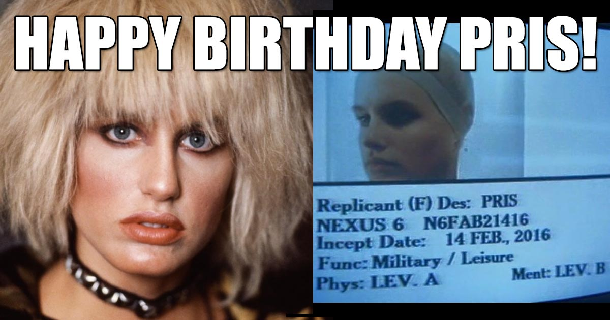 Its Pris Of Blade Runners Inception Date Happy Birthday