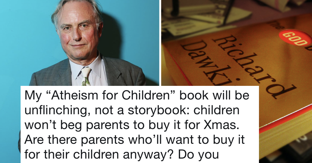 Richard Dawkins is writing 'atheism for children' and here's our favourite feedback from parents