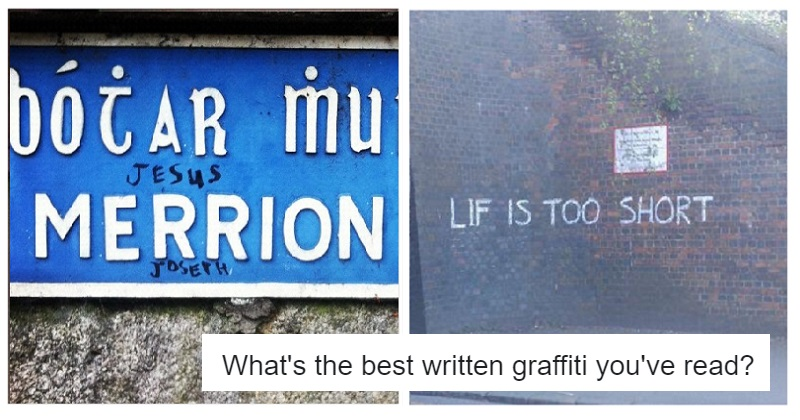 People shared their favourite graffiti and these 21 are definitely not by Banksy