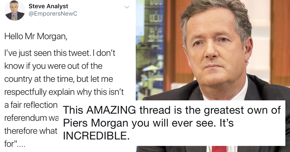 This takedown of Piers Morgan over Brexit went viral because it's just so brilliantly done