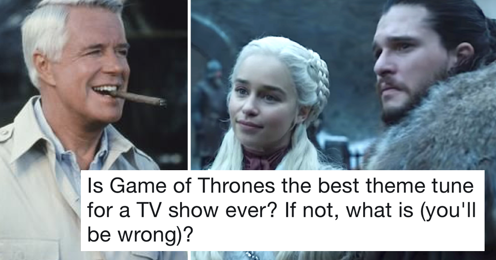 Someone said Game of Thrones was TV's best theme tune and it's the most divisive thing since Brexit