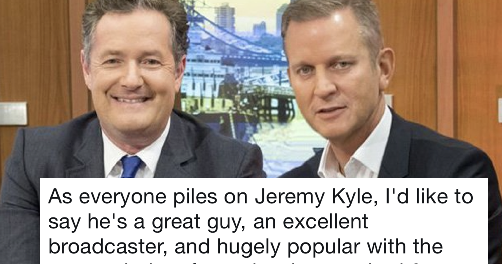 Piers Morgan leapt to the defence of Jeremy Kyle – 9 favourite replies