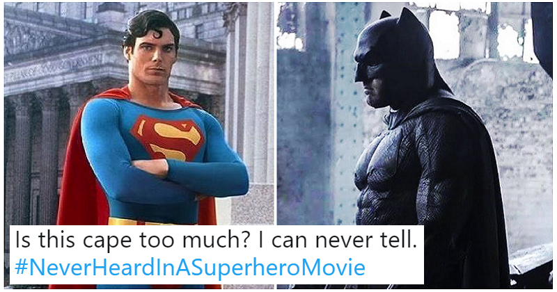 """These 14 things """"never heard in a superhero movie"""" are funny because they're true"""