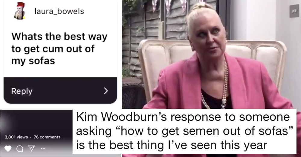 Kim Woodburn was asked 'how to get semen out of a sofa' and her reply is 10/10