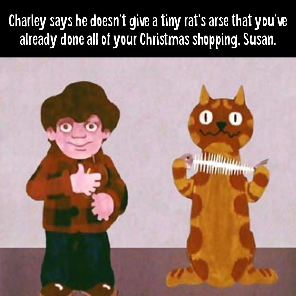 Charley says what he thinks about Christmas, when it's still nearly 2 months away