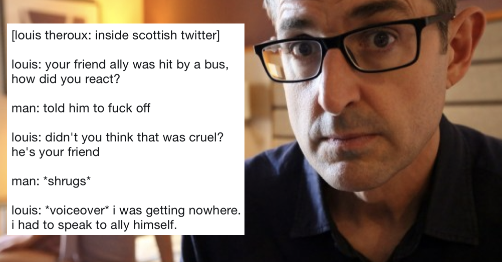 These 6 times Louis Theroux interviewed 'Scottish Twitter' are almost as good as the real thing