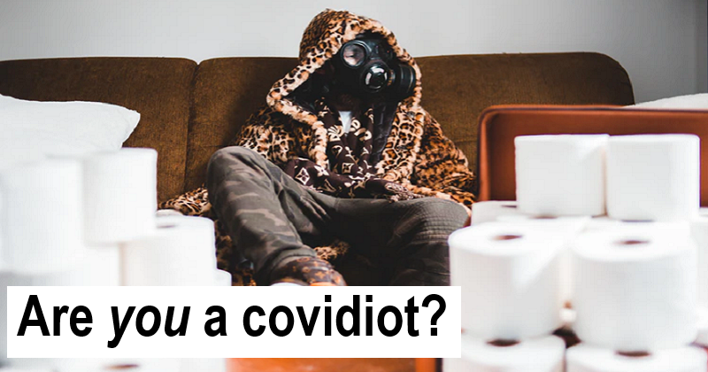 9 signs you might be a covidiot
