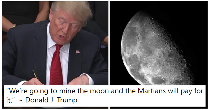 Trump wants to mine the Moon but people think he's full of it – the 7 funniest comments - the poke