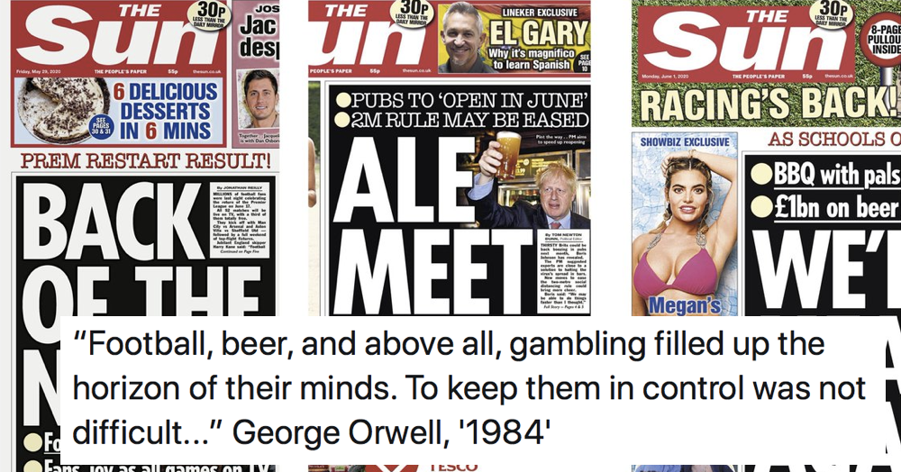 This George Orwell quote from 1984 fits these Sun front pages like a super, soaraway glove