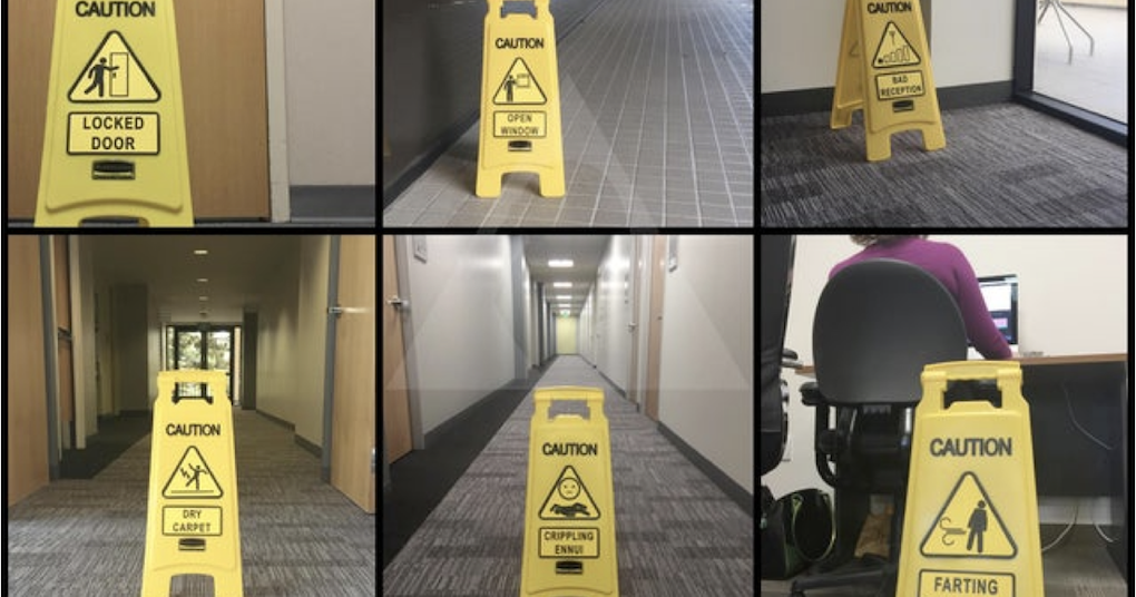'I used to amuse myself by leaving fake hazard signs around the office' - the poke