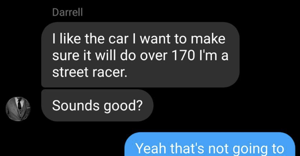 This buyer insisted on checking a car's top speed and goes from 0 to idiot in 9 seconds - the poke