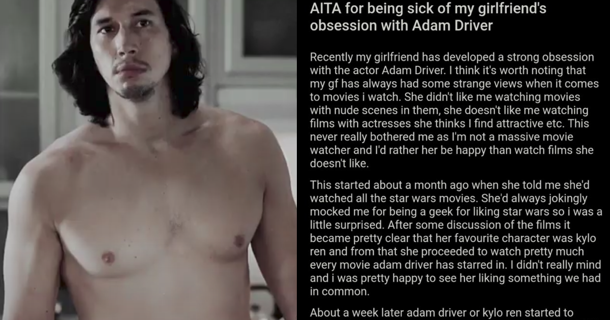 This guy can't take his girlfriend's obsession with Adam Driver and it's quite the read