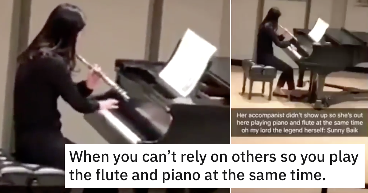 'Accompanist didn't show up so she played the piano and flute at the same time'