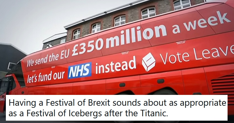 News of a £29 million pot for the Festival of Brexit went down as well as you'd expect - the poke