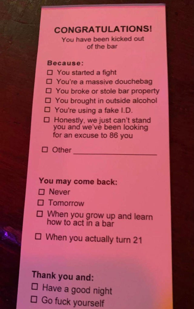 People love the slip given out by this bar if security kicks someone out