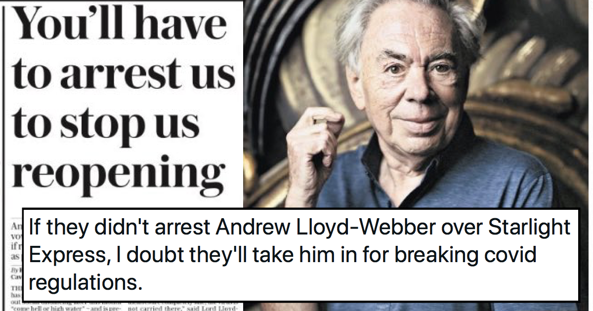 Andrew Lloyd Webber said he'll risk arrest to reopen his theatres – 9 on-song takedowns