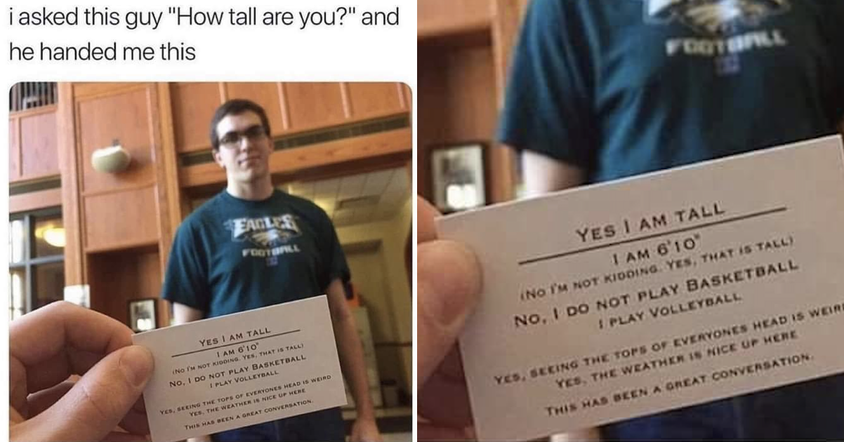 Simply the perfect riposte for anyone constantly asked about their height