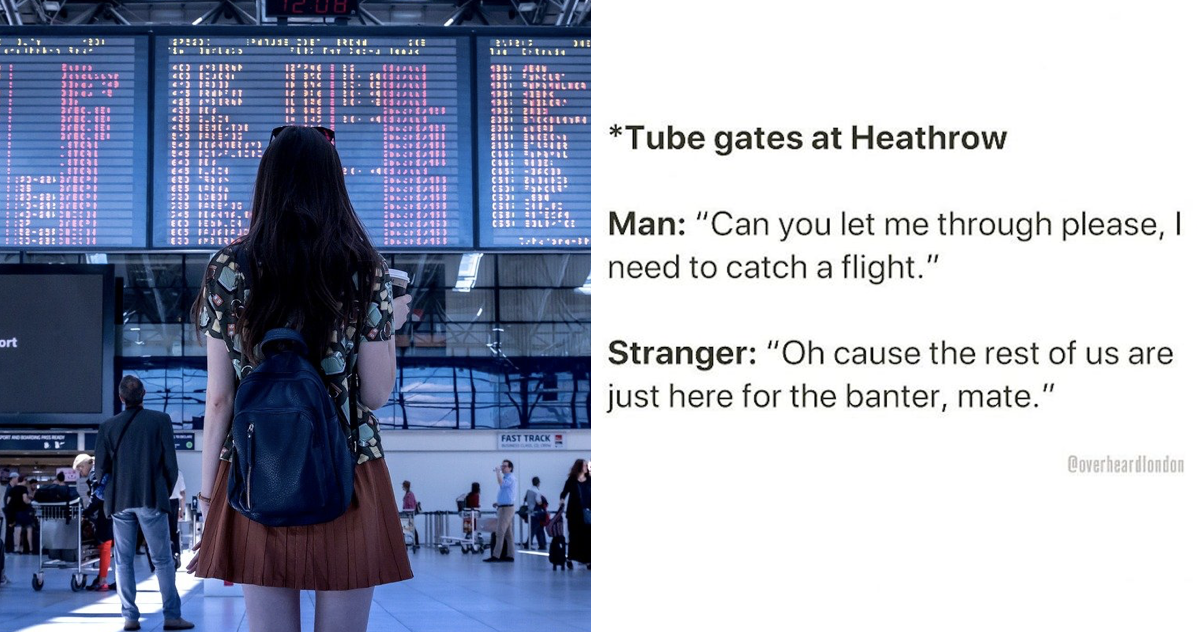19 hilarious exchanges from the 'Overheard in London' account on Instagram